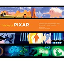 The Art of Pixar: 25th Anniversary: The Complete Color Scripts and Select Art from 25 Years of Animation
