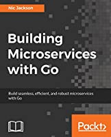 Building Microservices with Go Front Cover