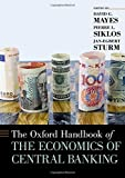 The Oxford Handbook of the Economics of Central Banking (Oxford Handbooks)