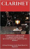 Christmas Carols For Clarinet With Piano Accompaniment Sheet Music Book 1: 10 Easy Christmas Carols for Beginners