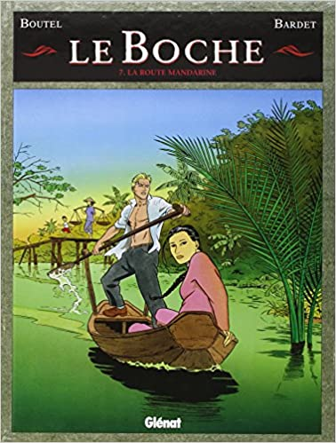 Téléchargez des livres pour ipad Le Boche, Tome 7 : La route mandarine by Bardet,Boutel 2723429989 PDF MOBI