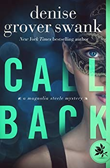 Call Back: Magnolia Steel Mystery #3 (Magnolia Steele Mystery) by [Swank, Denise Grover]