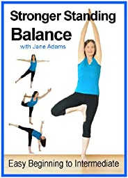Improve Balance with Yoga for Beginners - Stronger Standing Yoga Balance: 7 Practices From Easy Balance Exercises to Classic Yoga Balances