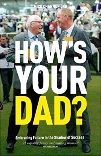 How's Your Dad?: Embracing Failure in the Shadow of Success