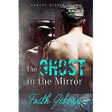The Ghost in the Mirror (Samuel Dexter Book 1)