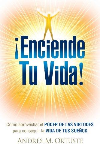 Enciende Tu Vida (Spanish Edition)