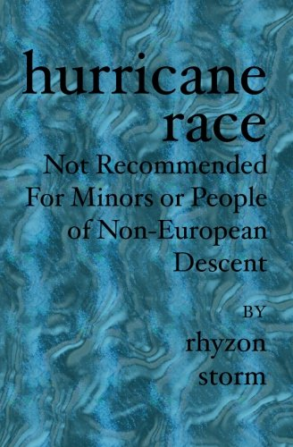 Hurricane Race: Not Recommended For Minors or People of Non-European Descent