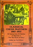 Classical Chess Matches, 1907-1913, , 0486231453