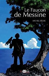 Le Faucon de Messine par Michel Sègre