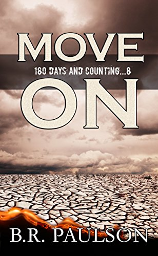 Move On: a post apocalyptic survival thriller (180 Days and Counting... Series)