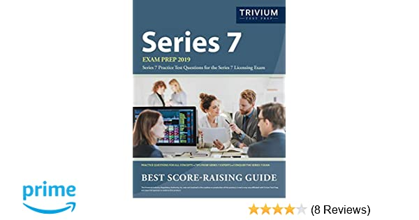 Series 7 Exam Prep 2019: Series 7 Practice Test Questions for the