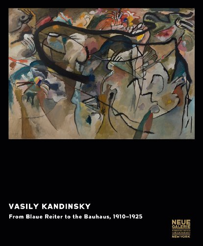 Vasily Kandinsky: From Blaue Reiter to the Bauhaus, 1910-1925