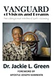 Vanguard of Visions and Dreams, Jackie L. Green, 1477284591