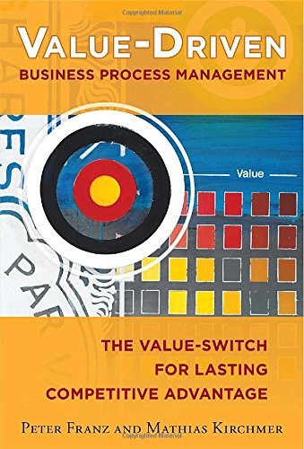 Value-Driven Business Process Management: The Value-Switch for Lasting Competitive Advantage (Hardcover)-cover