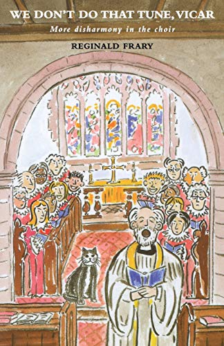 We Don't Do That Tune, Vicar: More Disharmony in the Choir Stalls