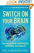 #2: Switch On Your Brain: The Key to Peak Happiness, Thinking, and Health