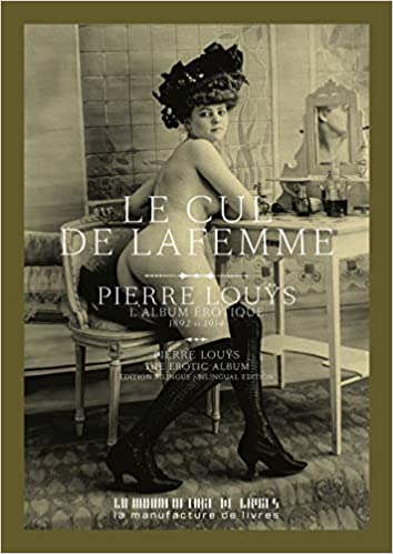 LALBUM /ÉROTIQUE 1892-1914 LE CUL DE LA FEMME