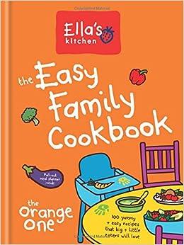 Ella S Kitchen Easy Family Cookbook