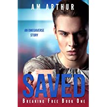 Saved: Breaking Free #1: An Omegaverse Story