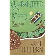 Guaranteed to Bleed (The Country Club Murders) (Volume 2) by Julie Mulhern (2015-10-13)