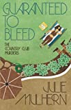 Guaranteed to Bleed (The Country Club Murders) (Volume 2) by Julie Mulhern (2015-10-13) Livre Pdf/ePub eBook