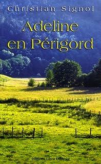 Adeline en Périgord, Signol, Christian