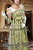 Regency Romance: The Duke's Masquerade: Clean and Wholesome Historical Romance