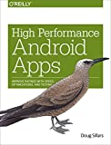 Read Online High Performance Android Apps: Improve Ratings with Speed, Optimizations, and Testing Doc