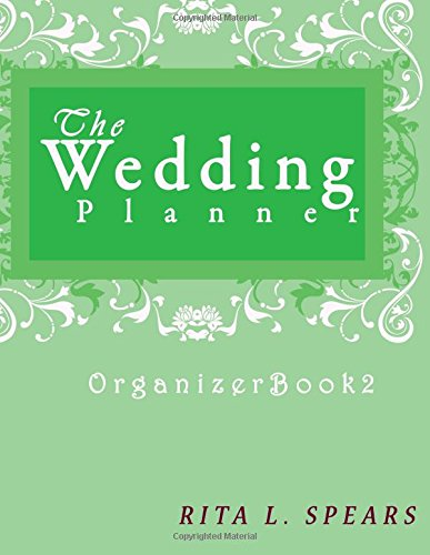 The wedding planner: The Portable guide Step-by-Step to organizing the wedding budget (Organizer Book2) (Organizer Books) (Volume 2)