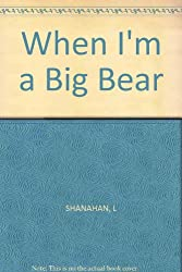 Cat's Whiskers: When I'm A Big Bear