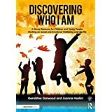 Discovering Who I am: A Group Resource for Children and Young People Working on Social and Emotional Wellbeing and Identity