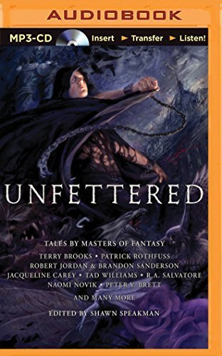 Unfettered: Tales By Masters of Fantasy by Shawn Speakman (Editor) (2014-05-06)
