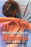 The Mind and Body Massage, Cynthia Canaday, 0595176380