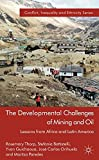 The Developmental Challenges of Mining and Oil: Lessons from Africa and Latin America (Conflict, Inequality and Ethnicity)