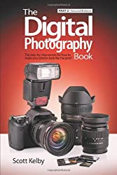 The Digital Photography Book, Part 2 (2nd Edition)