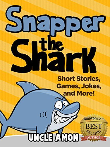 SNAPPER THE SHARK: Short Stories, Games, Jokes, and More! (Fun Time Reader)