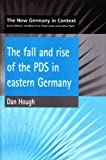 The Fall and Rise of the PDS in Eastern Germany, Hough, Dan, 1902459148