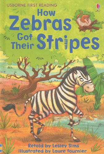 How Zebras Got Their Stripes (Usborne First Reading: Level 2) ()