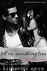 Tell Me Something True: Book Three of the Truth In Lies Series