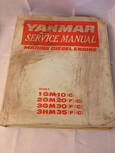 - YANMAR SERVICE MANUAL MARINE DIESEL ENGINE MODELS 1 GM 10 (C) 2 GM 20 (F) (C) 3 GM 30 (F) (C) 3HM 35 (F) (C)