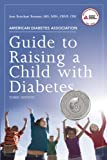 American Diabetes Association Guide to Raising a Child with Diabetes, Jean Betschart Roemer, 1580404359
