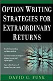 Option Writing Strategies for Extraordinary Returns