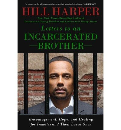 Letters To An Incarcerated Brother Encouragement Hope And Healing