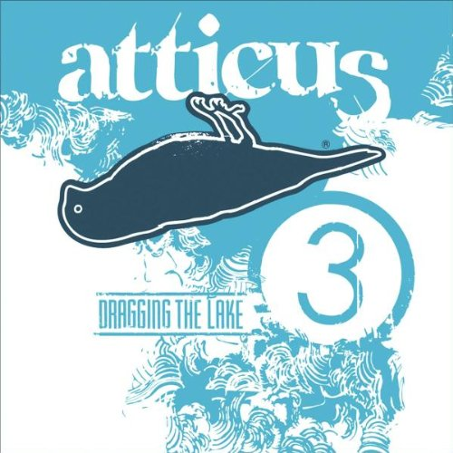 Atticus: Dragging the Lake 3 (Side One Dummy)
