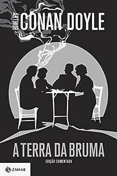 A terra da bruma: edição comentada (Clássicos Zahar) por [Doyle, Arthur Conan]