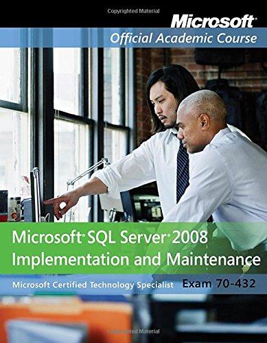 Exam 70-432: Microsoft SQL Server 2008 Implementation and Maintenance