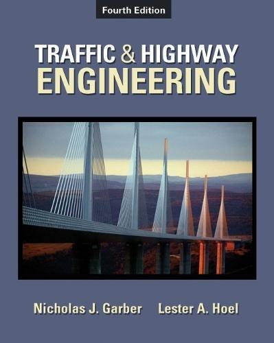 Traffic & Highway Engineering, 4th Edition