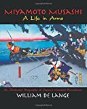Miyamoto Musashi: A Life in Arms (Illustrated Editions)