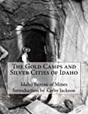 img - for The Gold Camps and Silver Cities of Idaho book / textbook / text book