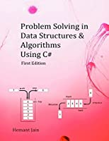Problem Solving in Data Structures & Algorithms Using C#: Programming Interview Guide Front Cover